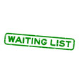 grunge green waiting list word square rubber seal vector image vector image