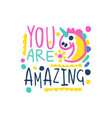you are amazing positive slogan hand written vector image vector image