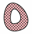 o alphabet letter with black polka dots on pink vector image