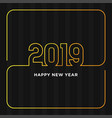 happy new year 2019 card theme line yellow on vector image