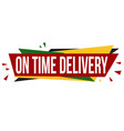 on time delivery banner design vector image