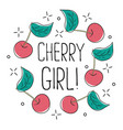 typography graphic slogan cherry girl vector image vector image
