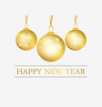 happy new year golden christmas balls with golden vector image vector image