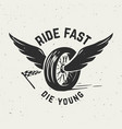 ride fast die young hand drawn wheel with wings vector image vector image