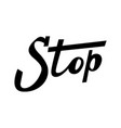 stop quote ink hand lettering vector image