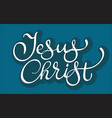 text jesus christ on blue background vector image
