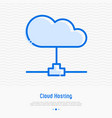 cloud hosting thin line icon vector image vector image