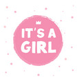 hand drawn its a girl quote on white background vector image vector image