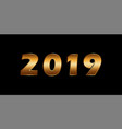 happy new year background gold 3d number 2019 vector image vector image