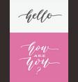 hello and how are you hand lettering typography vector image