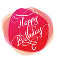 text happy birthday on red background calligraphy vector image vector image