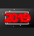 2019 red sign numbers 2019 holiday new vector image vector image