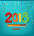 happy new year 2018 loading vector image vector image