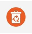 Recycle bin icon Reuse or reduce symbol vector image vector image
