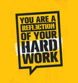 you are a reflection of your hard work workout vector image vector image