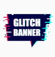glitch banner vector image vector image