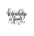 knowledge is power - hand lettering inscription vector image vector image