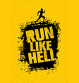run like hell motivation sport banner creative vector image