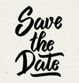save the date hand drawn lettering phrase on vector image vector image