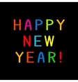 The greeting Happy New Year with colorful letters vector image