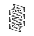 happy diwali to you greeting emblem vector image