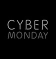 a black background with text for cyber monday vector image