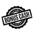 Bonus Cash rubber stamp vector image vector image