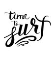 modern brush inscription time to surf logo vector image vector image