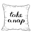 Take a nap Brush hand lettering vector image vector image