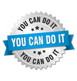 you can do it 3d silver badge with blue ribbon vector image vector image