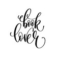 book lover - hand lettering inscription text for vector image vector image