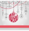 ChristmasNoel card with lettering ballgarlands vector image