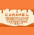 caramel font alphabet for sweet liquid food vector image vector image