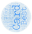 Compare And Select The Best Credit Cards text vector image vector image