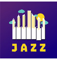 jazz music poster with piano keys and city vector image vector image