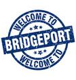 welcome to bridgeport blue stamp vector image vector image