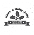 Have a holly jolly Christmas typography vector image