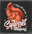 they call me the squirrel whisperer lettering vector image