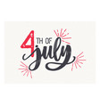 4th of july lettering written with elegant cursive vector image