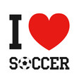 i love soccer t-shirt vector image