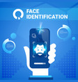 hand hold smart phone face identification vector image