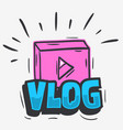vlog video blog social media cartoon style design vector image vector image