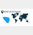 bosnia and herzehovina location on the world map vector image vector image
