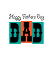 happy fathers day blue orange vector image vector image