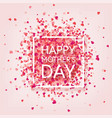 Mothers day background with red hearts greeting vector image
