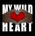 my wild heart t-shirt fashion print with leopard vector image vector image