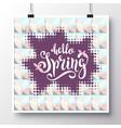 poster with a handwritten phrase-hello spring 10 vector image vector image