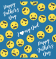 seamless pattern happy fathers day with emoji vector image