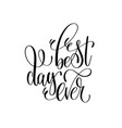 best day ever - hand lettering inscription vector image