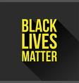 black lives matter sign vector image